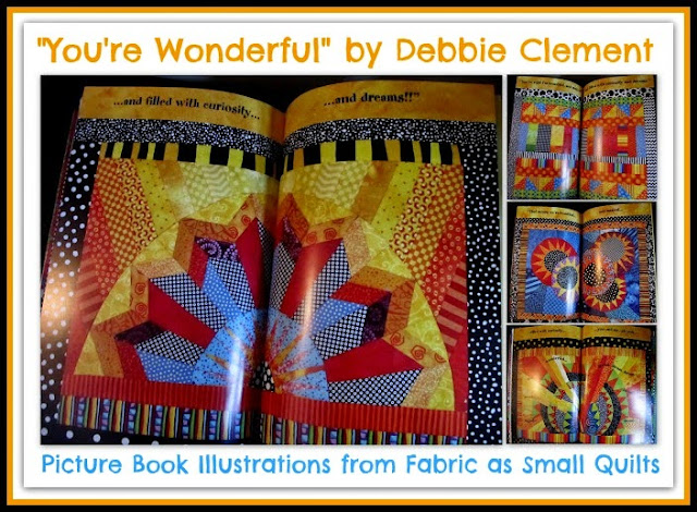 """You're Wonderful"" Picture Book Illustrations from Fabric by Debbie Clement"