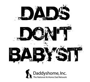 Dads Don't Babysit