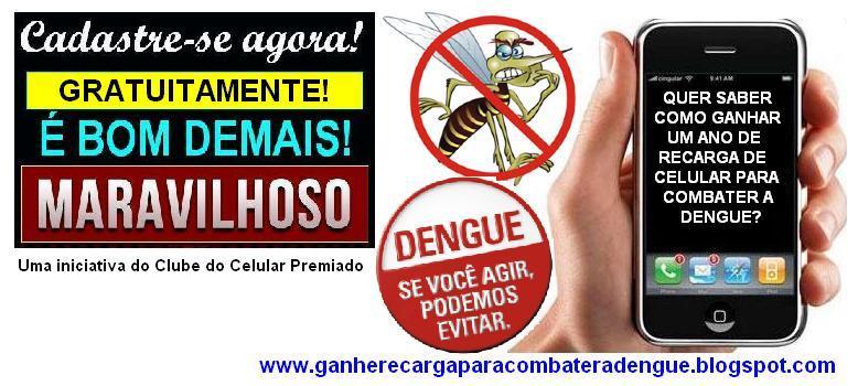 Ganhe Recarga de Celular Para Combater a Dengue