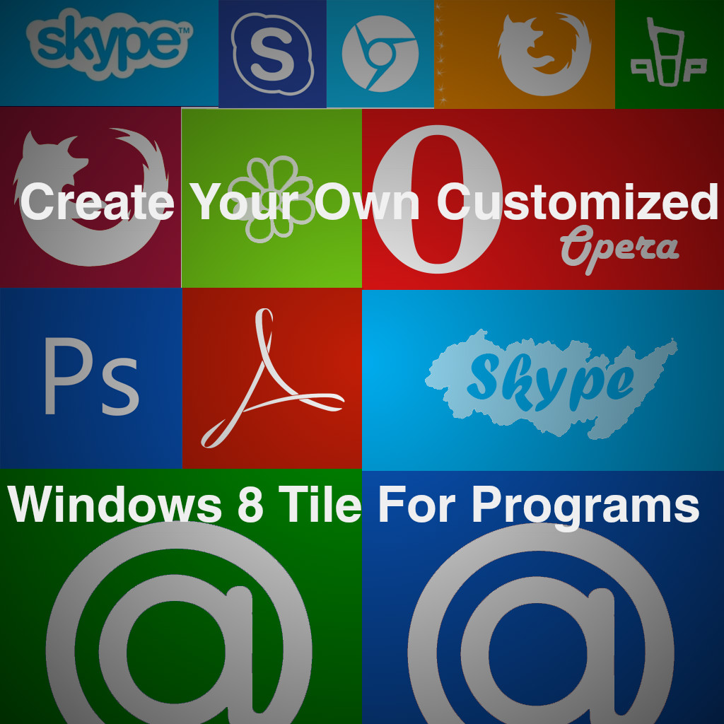 How To Create Custom Windows 8 Tiles Icons For Any Metro Apps
