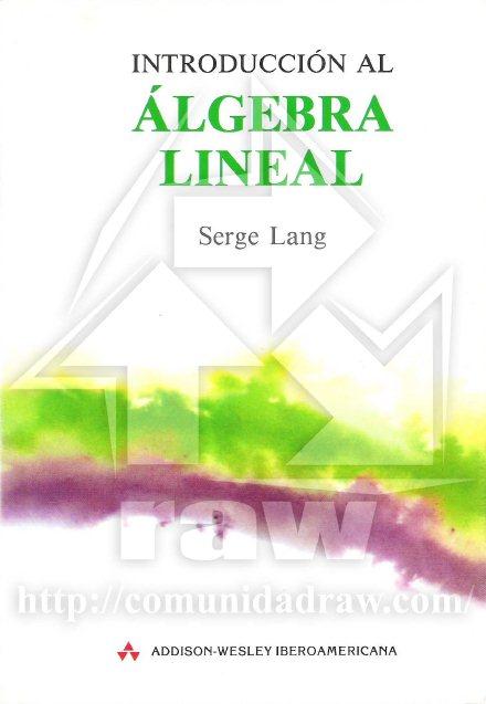Introducción al Algebra Lineal   Serge Lang FreeLibros