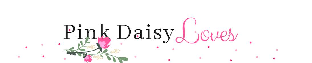 Pink Daisy Loves