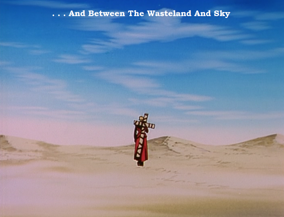 . . . And Between The Wasteland And Sky