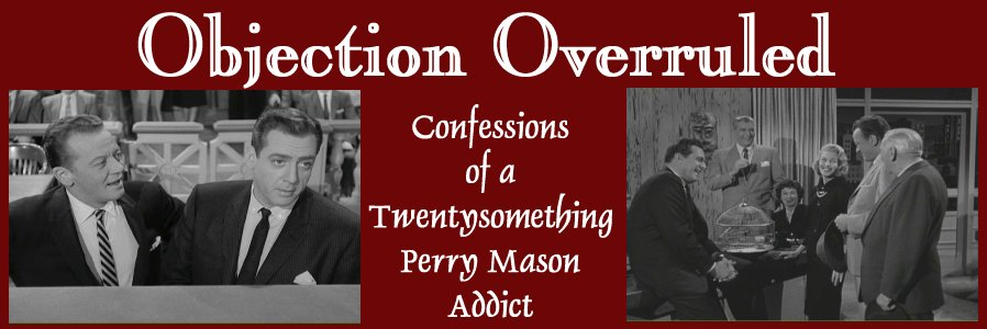Objection Overruled: Confessions of a Twentysomething Perry Mason Addict
