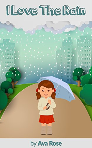 I Love The Rain - Kids Picture & Activity Book (Ages 2-4yrs)