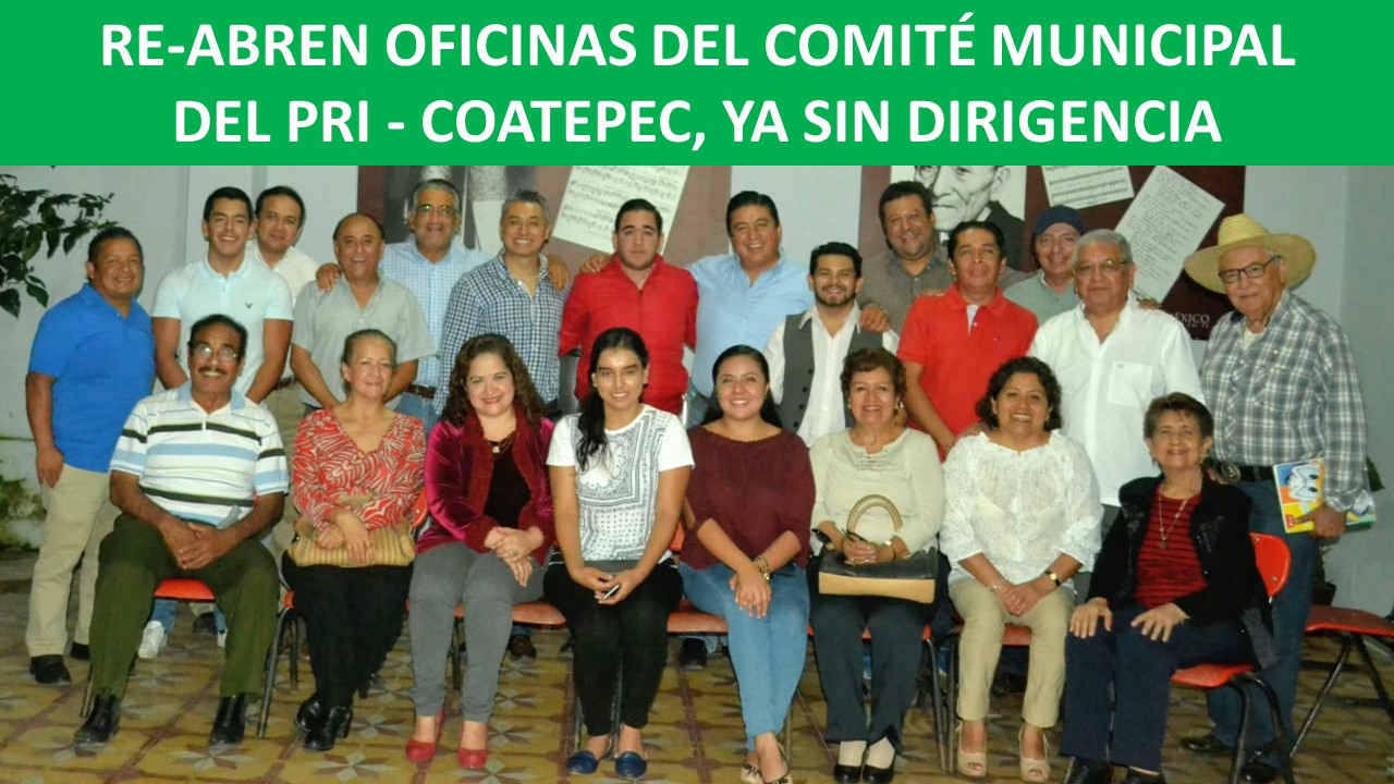 COMITÉ MUNICIPAL DEL PRI - COATEPEC, YA SIN DIRIGENCIA