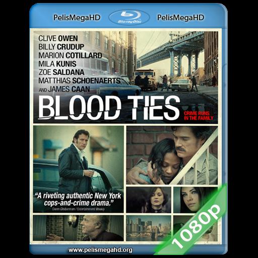 BLOOD TIES (2013) FULL 1080P HD MKV ESPAÑOL LATINO