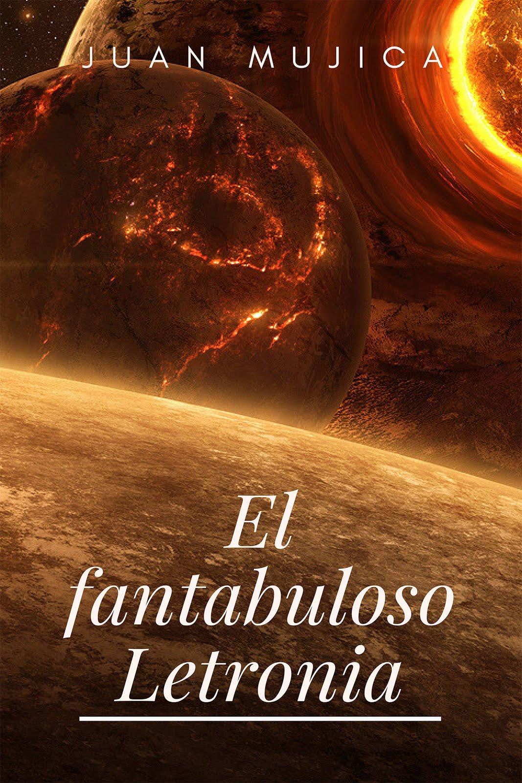 """""""El fantabuloso Letronia"""""""