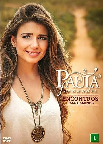 Download Show : Paula Fernandes Encontros pelo Caminho 2014 Baixar Show