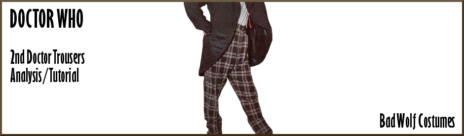 Doctor Who: 2nd Doctor Trousers Analysis/Tutorial