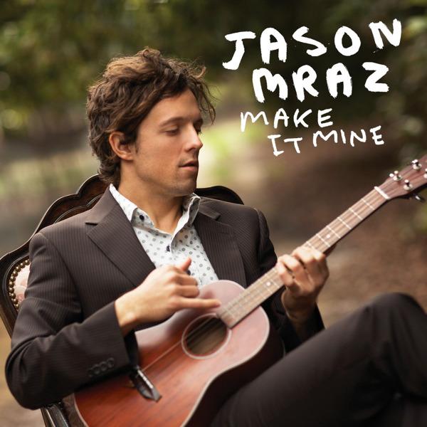 Jason Mraz - Make It Mine - Single Cover
