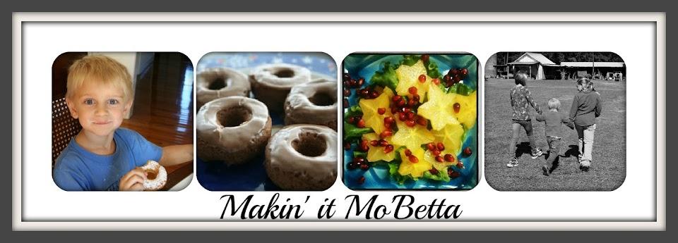 Makin' it Mo' Betta