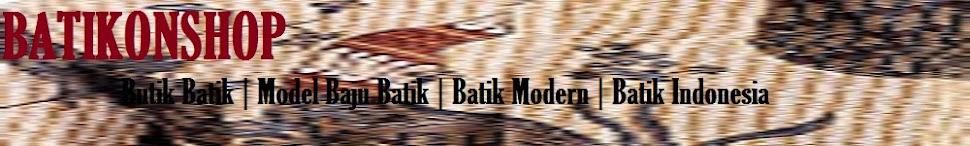 Butik Batik  | Model Baju Batik  |  Batik Modern  |  Batik Indonesia