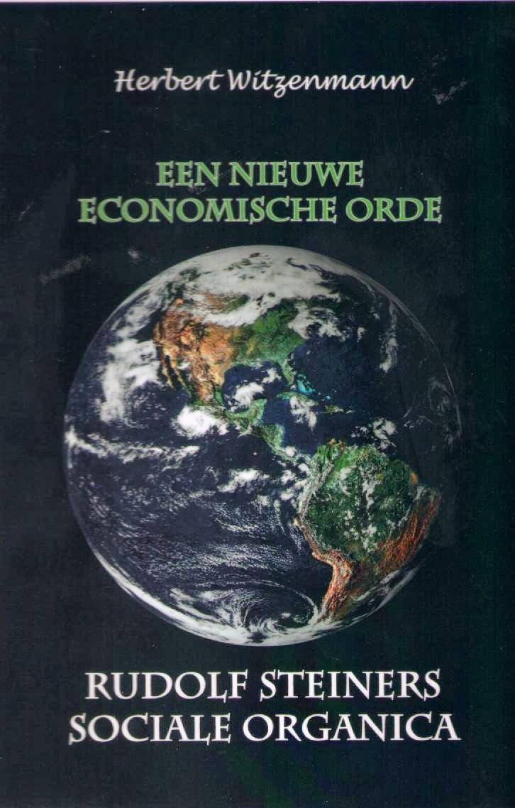 Een nieuwe economische orde - Rudolf Steiners sociale organica