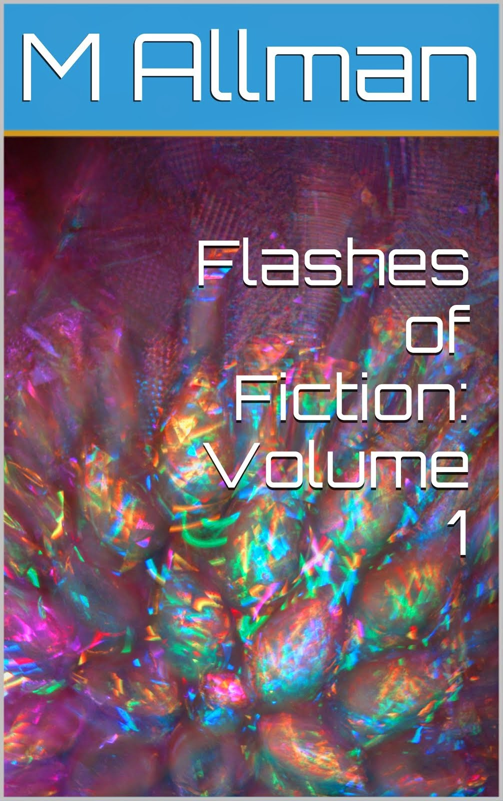 Flashes of Fiction: Volume 1