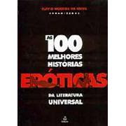 AS CEM MELHORES HISTÓRIAS ERÓTICAS DA LITERATURA UNIVERSAL