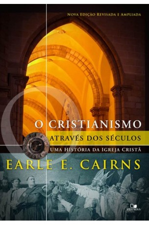 O Cristianismo Através dos Séculos