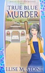 True Blue Murder (Book 1)