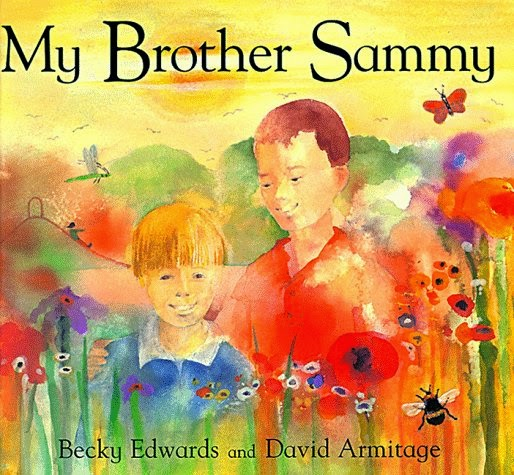 Book cover, My Brother Sammy by Becky Edwards and David Armitage. At right, a larger boy looks benevolently down at his younger brother as the two of them sit together in a flower-filled landscape.