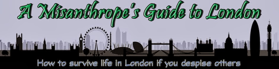 A Misanthrope's Guide To London