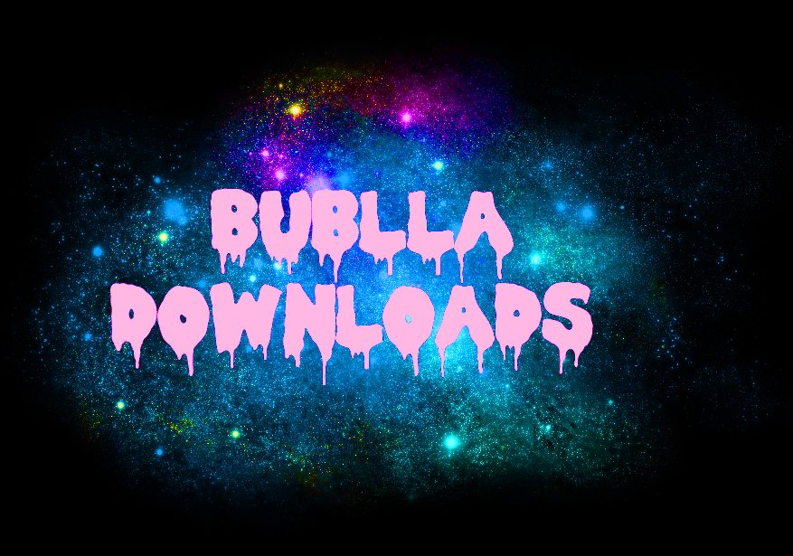Bublla Downloads ✧☽