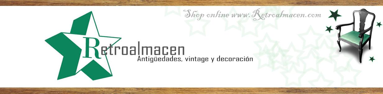 * RETROALMACEN * Antigüedades, vintage y decoración