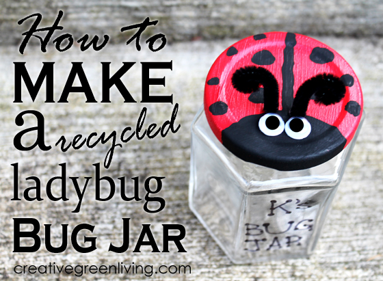 ladybug bug jar craft project recycled upcycled