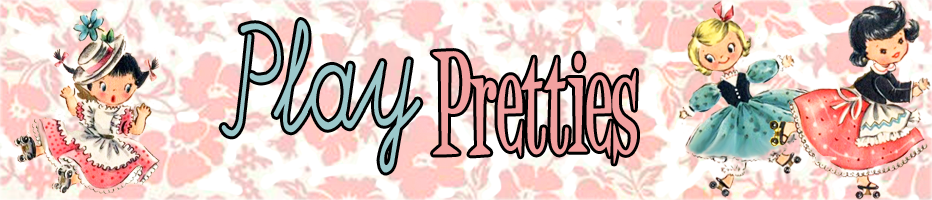 Play Pretties