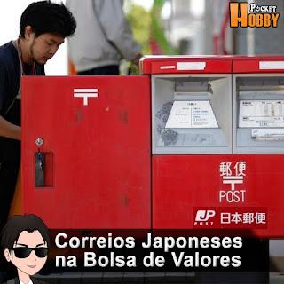 Pocket Hobby - www.pockethobby.com - Correios Japoneses na Bolsa de Valores.