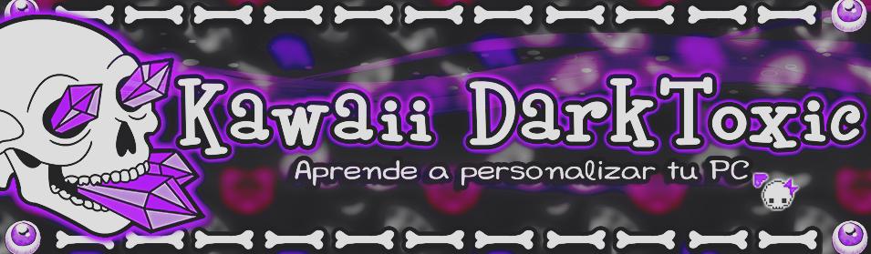 ★ Kawaii DarkToxic ★