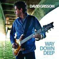 David Grissom - Way Down Deep