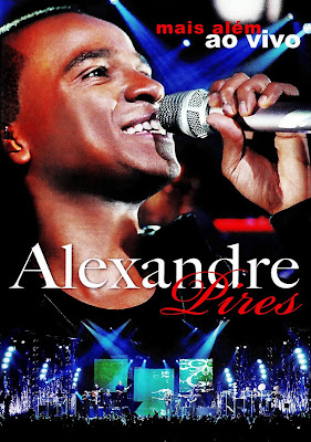 Download Show Alexandre Pires: Mais Além Ao Vivo
