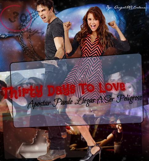 "Thirty Days To Love ""Apostar Puede Llegar A Ser Peligroso"" [Epílogo] (COMPLETO) Banner"
