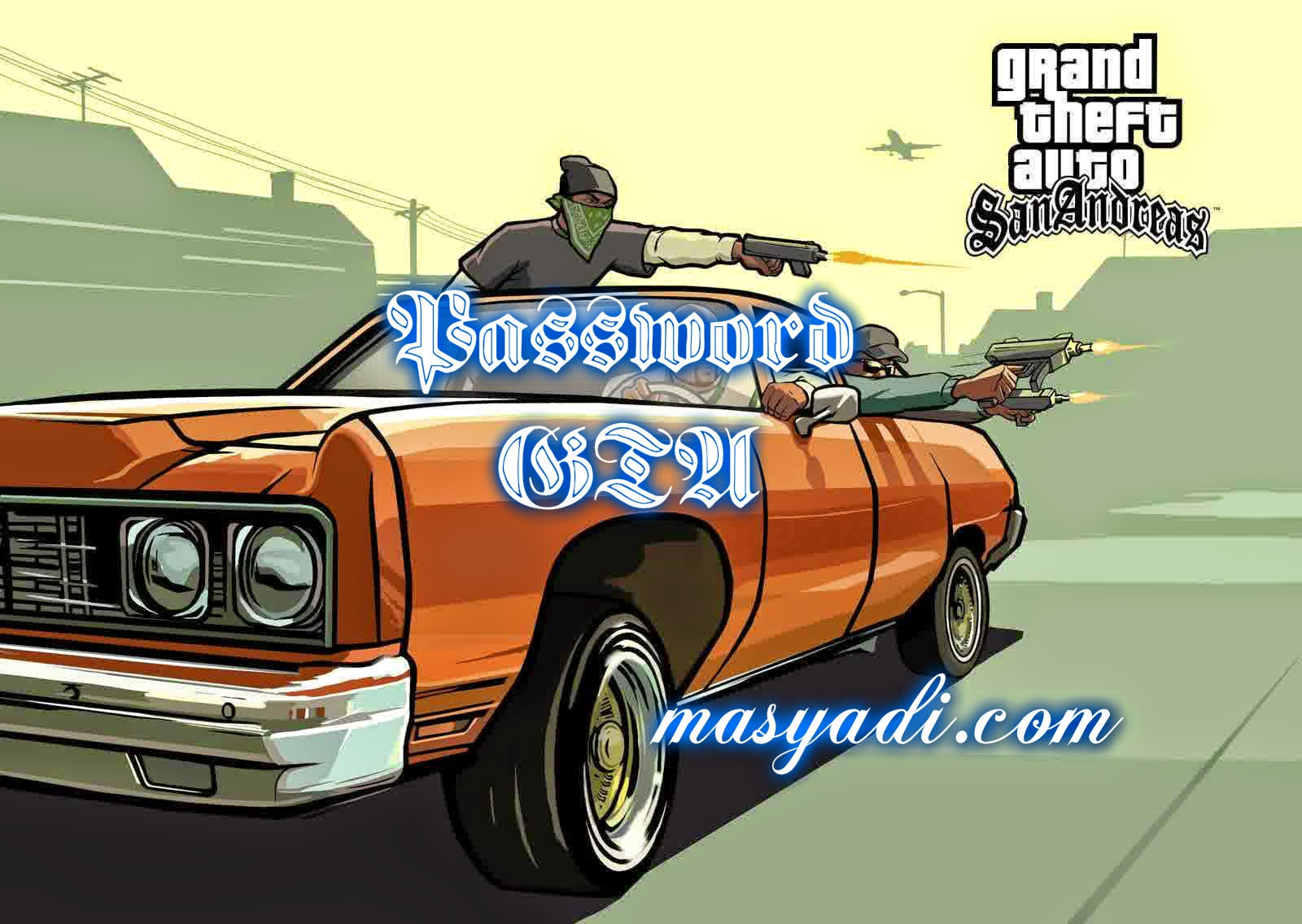 Cheat Kode Password GTA (san andreas) PS2 Lengkap 2014