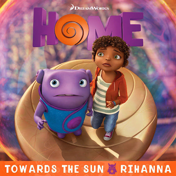 """Rihanna - Towards the Sun (From The """"Home"""" Soundtrack) - Single Cover"""