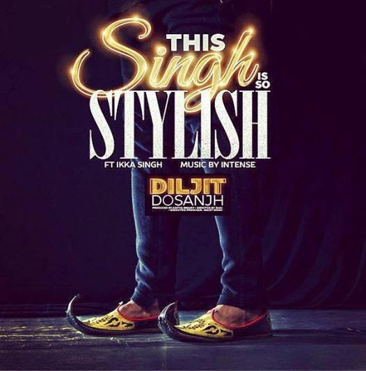 THIS SINGH IS SO STYLISH LYRICS - DILJIT DOSANJH