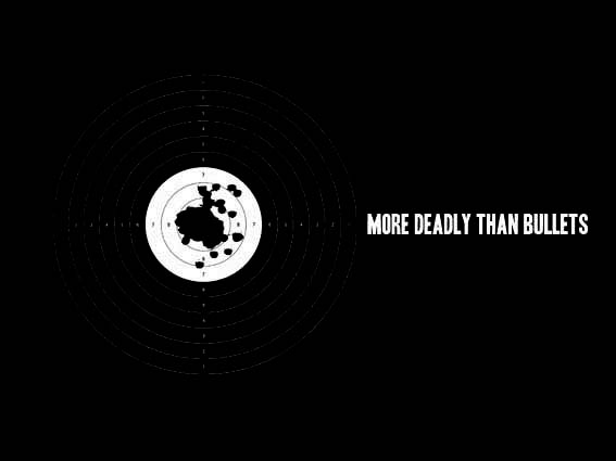 More deadly than bullets