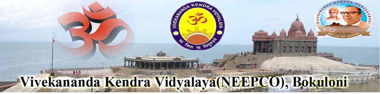 Vivekananda Kendra Vidyalaya (NEEPCO) Bokuloni