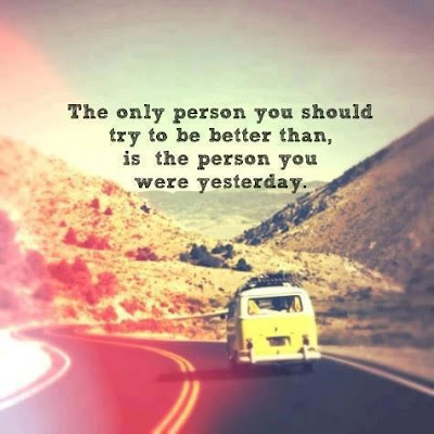 Quote says: Don't strive to be the better person, strive to be a better you tomorrow