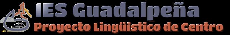 IES Guadalpeña - Proyecto Lingüístico de Centro