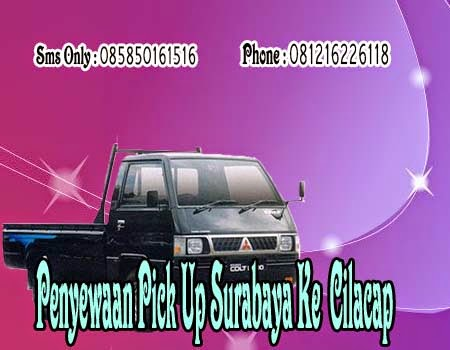 Penyewaan Pick Up Surabaya Ke Cilacap