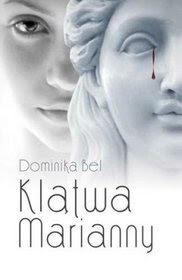 """""""Klatwa Marianny"""" Dominika Bel"""