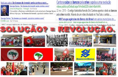 Crise Portugal; MST; Movimento Sem Terra; George Soros; Eric Cantona; Bancos; Brasil; Crise; Euro; Investir; Solução; Revolução