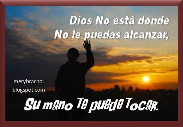 Soy tu Padre Celestial y Tú eres mi hijo amado. Cerca de Dios. Buscar al Padre Celestial. El amor de Dios te alcanza. Dios te ama.Postales cristianas de aliento. Dios te acompaña. Palabras de aliento para amigo.