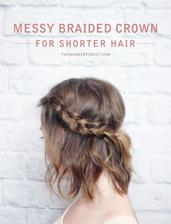 Messy Braided Crown For Shorter Hair Tutorial Wonder