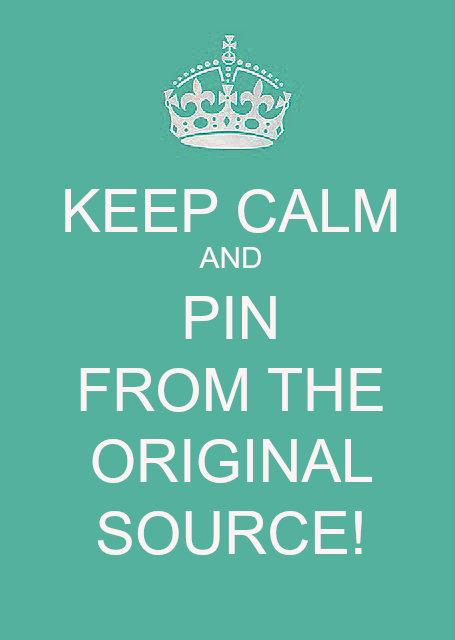 Keep Calm and Pin from the Original Source ~ www.natashainoz.com