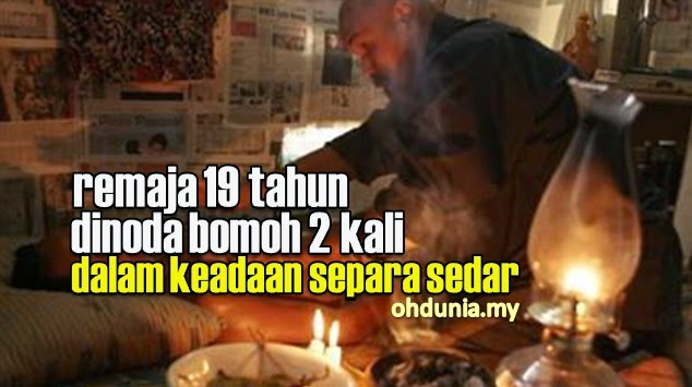 Remaja 19 Tahun Dinoda Bomoh 2 Kali Dalam Keadaan Separa Sedar!..