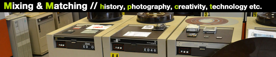 Mixing & Matching - history, photography, creativity, technology