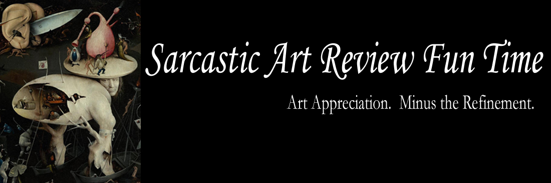 Sarcastic Art Review Fun Time