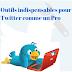 Découvrez les outils indispensables  pour une meilleure utilisation de Twitter